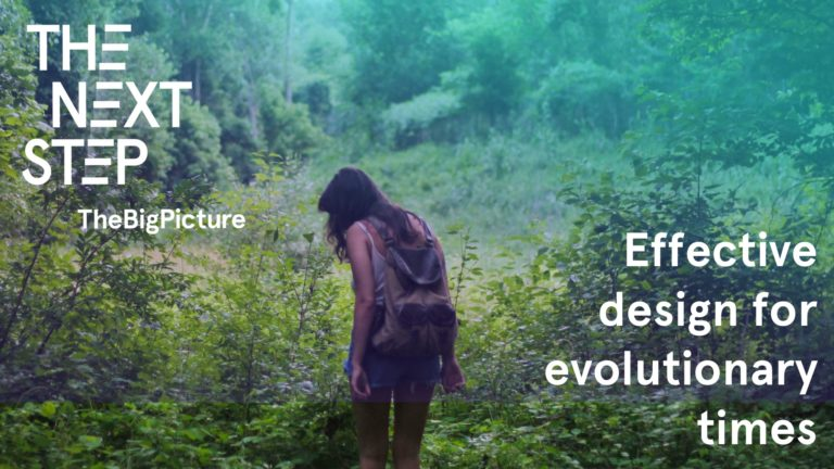 The Next Step - Effective design for evolutionary times
